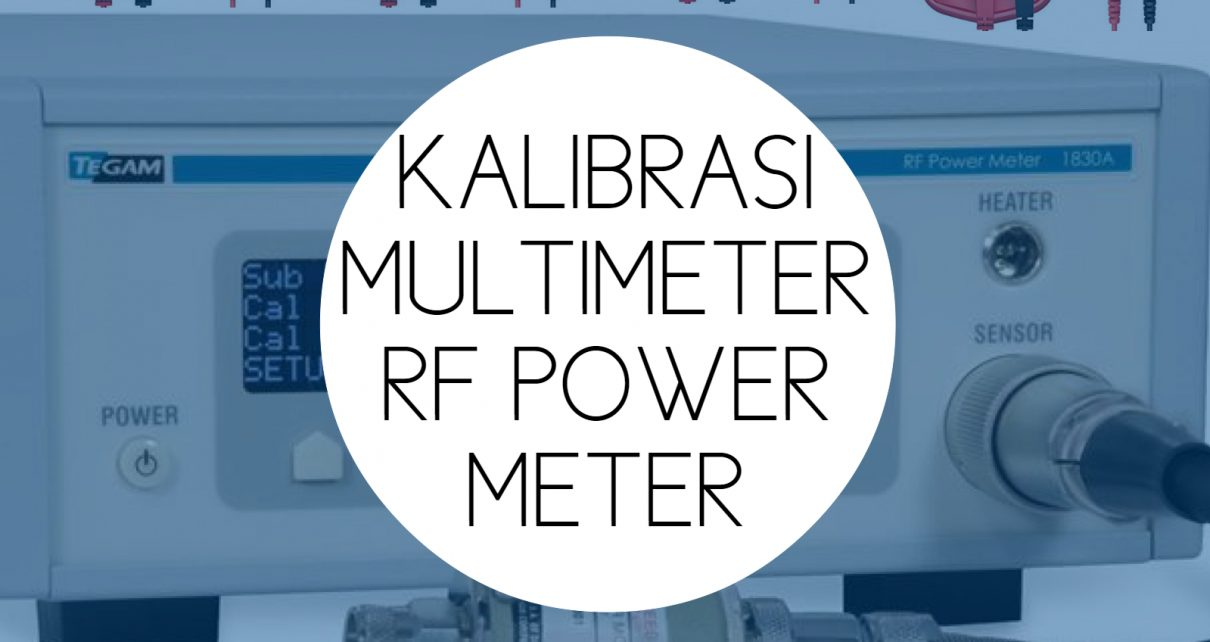 Training Kalibrasi Multimeter RF Power Meter