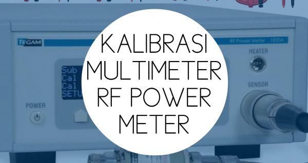 Training Kalibrasi Multimeter RF Power Meter