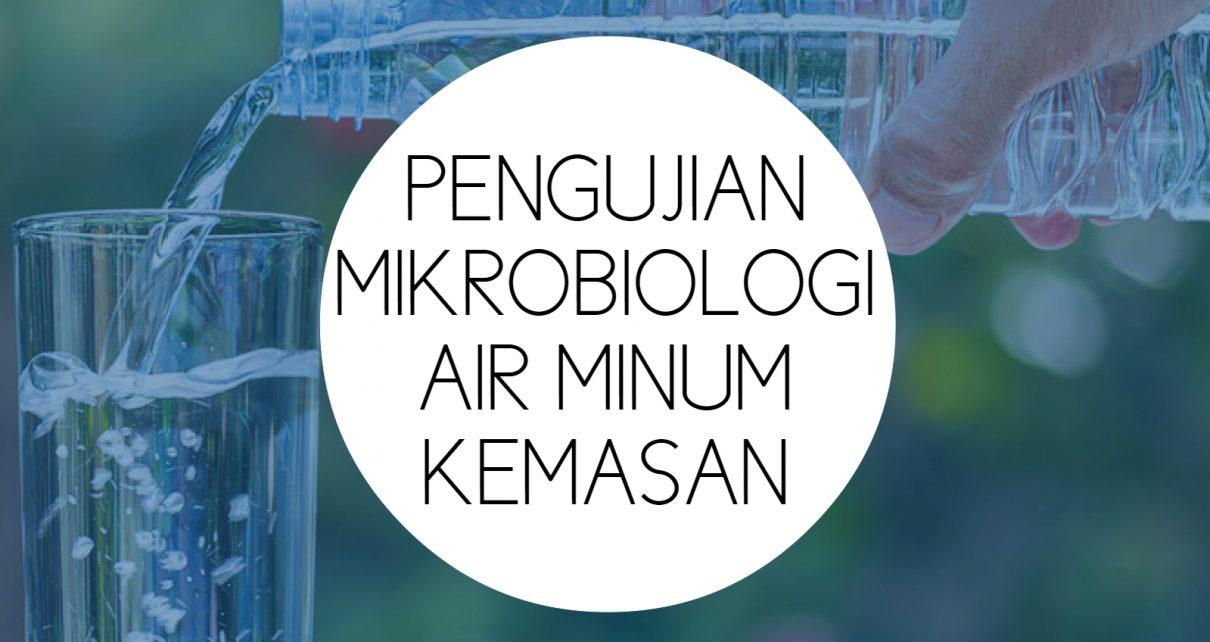 Training Pengujian Mikrobiologi pada Air Minum Kemasan