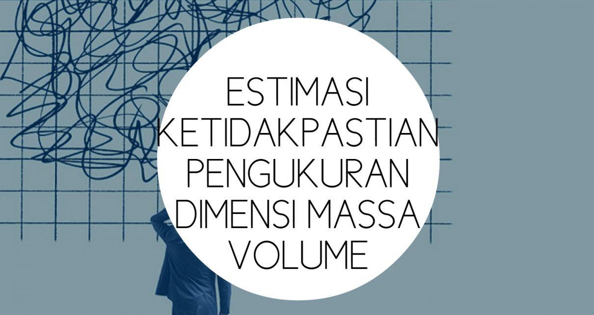 Training Estimasi Ketidakpastian Pengukuan Dimensi Massa Volume