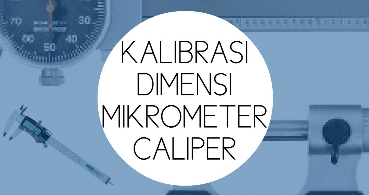 TrainingKalibrasi Dimensi Mikrometer Caliper