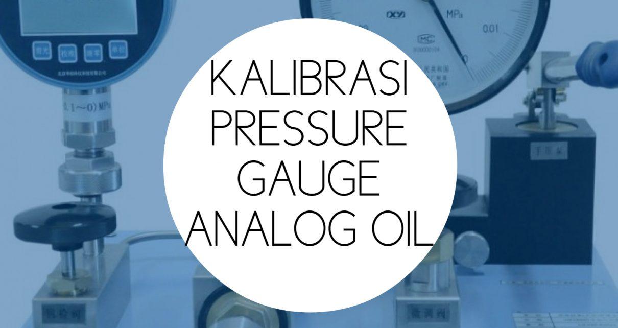 Training Kalibrasi Pressure Gauge Analog Oil