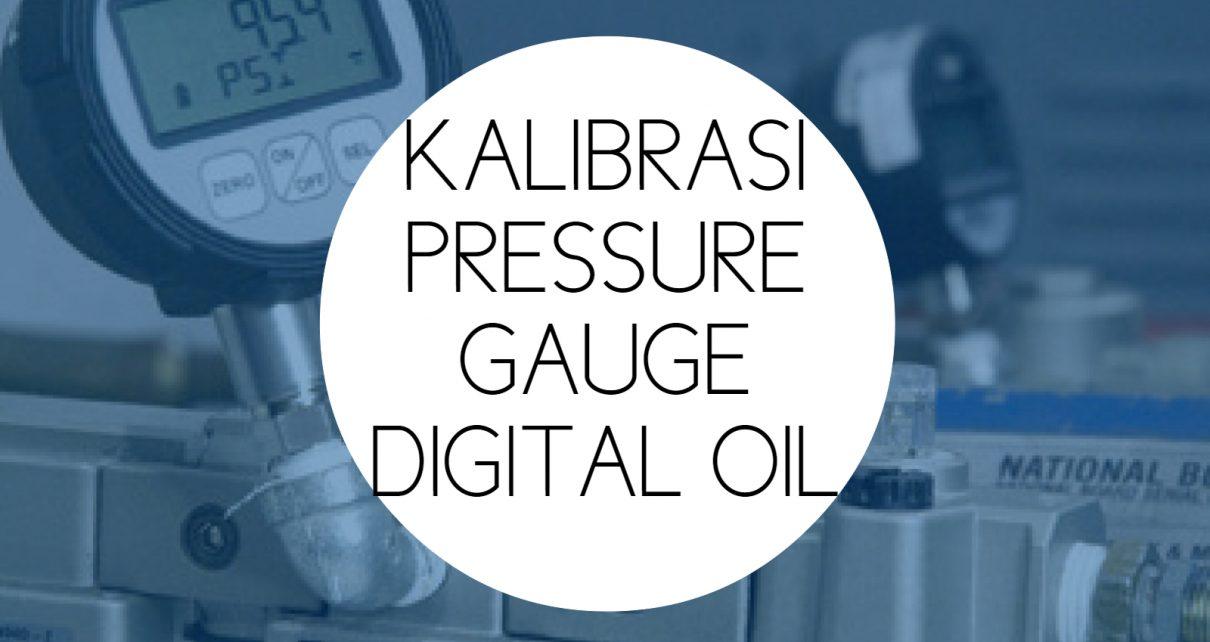 Training Kalibrasi Pressure Gauge Digital Oil