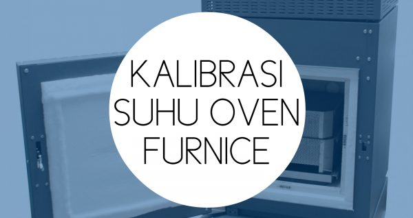 Training Kalibrasi Suhu Oven Furnace