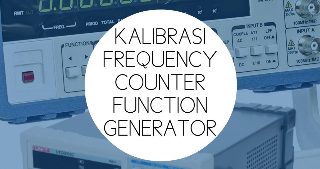 Training Kalibrasi Kelistrikan Frequency Counter Function Generator