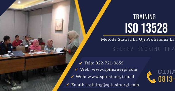 Training ISO 13528 Metode Statistika Uji Profisiensi Laboratorium